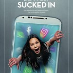 A girl trying to hold on to the edges of a cellphone while apps around her blur like a vortex. Text reads: Don't get sucked in. Pay attention to your family and friends. Your status update can wait.
