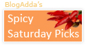 Spicy Saturday Pick on BlogAdda