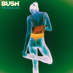Bush – The Kingdom (2020)