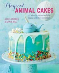 Magical Animal Cakes: 45 bakes for unicorns, sloths, llamas and other cute critters