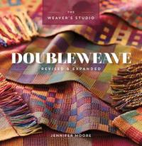 Doubleweave (The Weaver's Studio), Revised & Expanded Edition