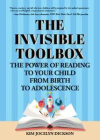 The Invisible Toolbox: The Power of Reading to Your Child from Birth to Adolescence