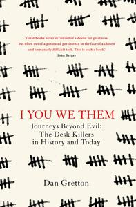 I You We Them: Journeys Beyond Evil: The Desk Killer in History and Today