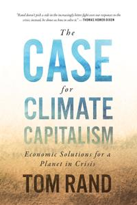The Case for Climate Capitalism: Economic Solutions for a Planet in Crisis