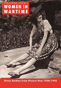 Women in Wartime : Dress Studies From Picture Post 1938-1945