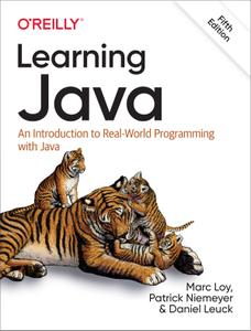 Learning Java: An Introduction to Real-World Programming with Java, 5th Edition