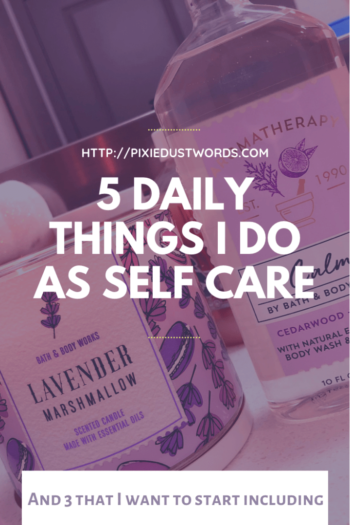 5 Daily Things I Do As Self Care