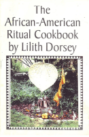 African-American Ritual Cookbook by Lilith Dorsey