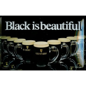 Guinness Black is Beautiful Metal Sign