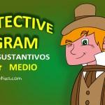 DETECTIVE GRAM: LOS SUSTANTIVOS (NIVEL MEDIO)