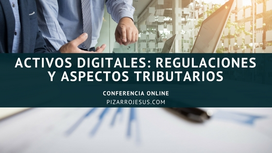 Activos Digitales: Regulaciones y Aspectos Tributarios