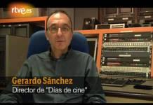 Entrevista a Gerardo Sánchez, director de Días de Cine