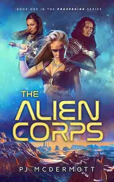 The Alien Corps (Book 1 in the Prosperine Series)