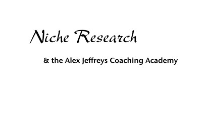 Niche Research and the Alex Jeffreys Coaching Academy