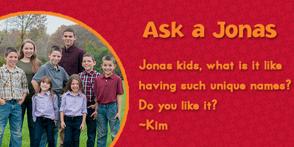Ask A Jonas – Do The Kids Like Their Unique Names? | PJ's Blog