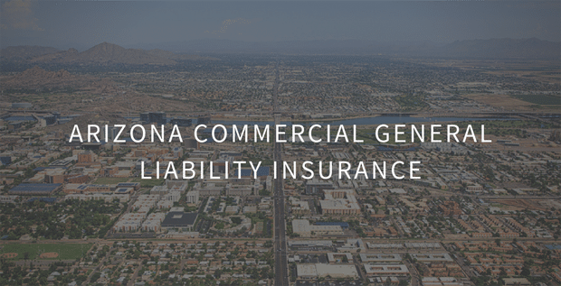 Protect Your Arizona Commercial property With Our General Liability Insurance