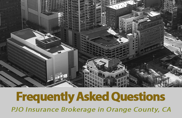 Frequently Asked Questions at PJO Insurance Brokerage in California
