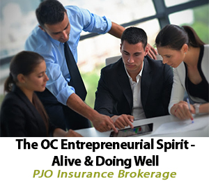 The OC Entrepreneurial Spirit - Alive and Doing Well by PJO Insurance Brokerage in Orange County