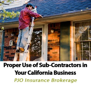 Proper Use of Sub-Contractors in Your California Business by Patrick O'Neill of PJO Insurance Brokerage