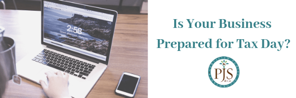 Tax Day is Approaching – Is Your Business Prepared?