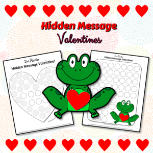 These valentines use dot markers or other paints to reveal secret hidden messages that you write for your child!