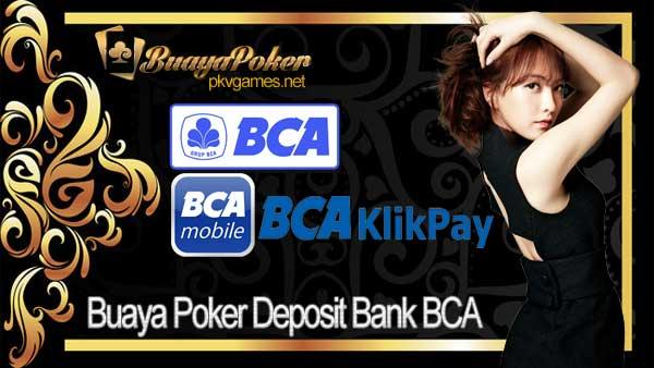 Buaya Poker Deposit Bank BCA