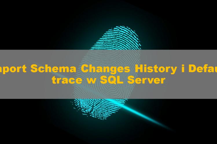 SQLServer_SChemaChangesHistory_00