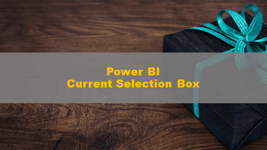 PowerBI_CurrentSelectionBox_00