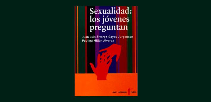 Libro placentero – Sexualidad: los jóvenes preguntan (Juan Luis Álvarez-Gayou y Paulina Millán)