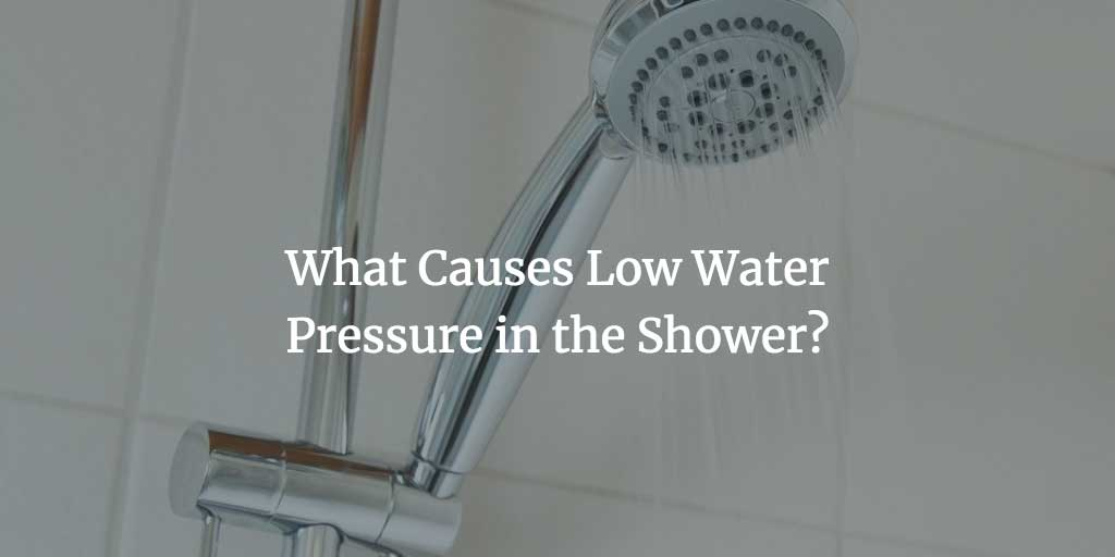 What Causes Low Water Pressure in the Shower?
