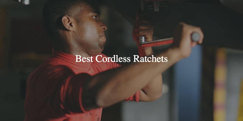 Best Cordless Ratchet
