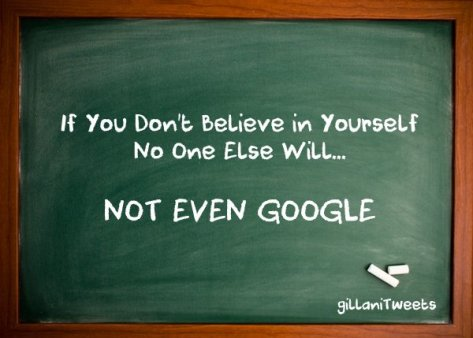It is so important to believe in yourself to convince Google to Trust you and your website