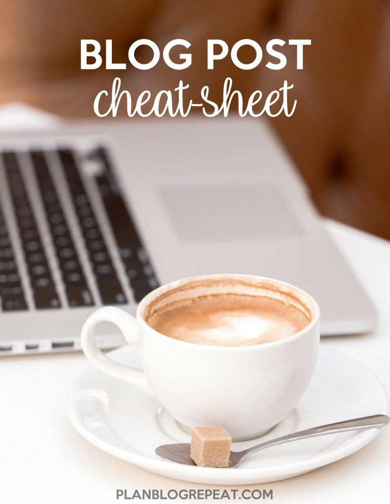 Plan and Organize Blog Posts with a Blog Post Cheat-Sheet