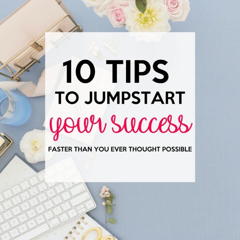 10 Tips to Be Successful Now