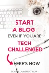 You can start a blog even if you are tech challengedm here's how.