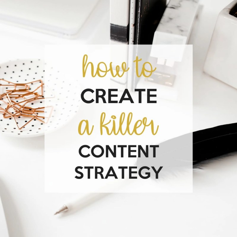 Create a Killer Content Strategy
