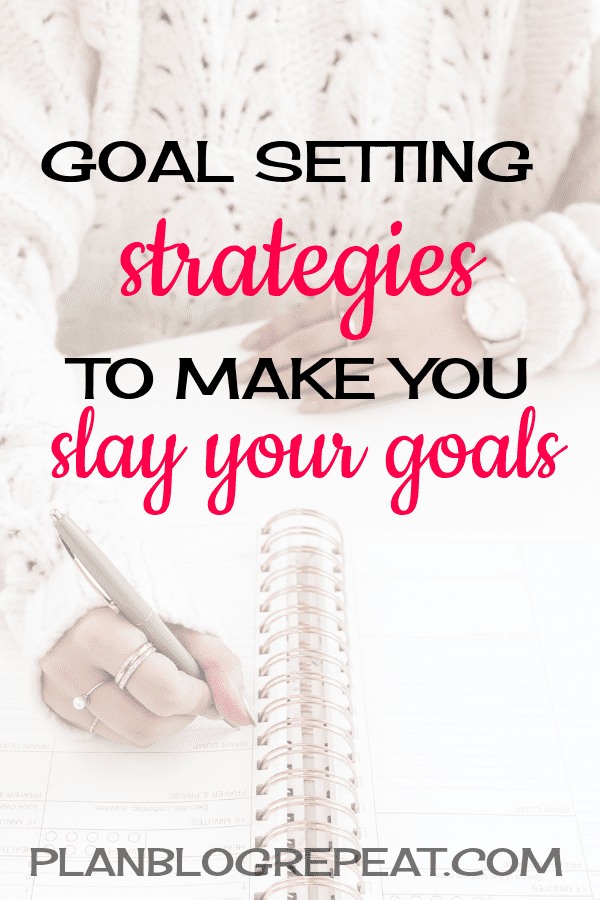 Goal Setting Strategies to Make You Slay Your Goals