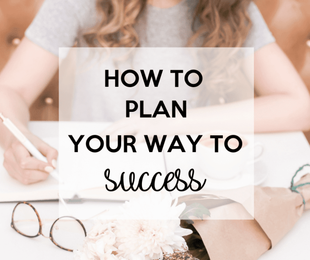 Planning your way to success.