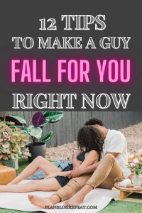 Make A Guy Fall For You