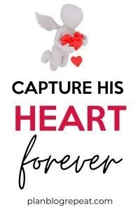 capture his heart forever