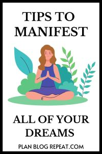 tips to manifest all of your dreams