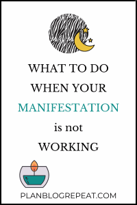 What To Do When Your Manifestation Is Not Working