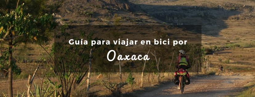 plan b viajero, turismo sustentable, guia para viajar en bicicleta por Oaxaca