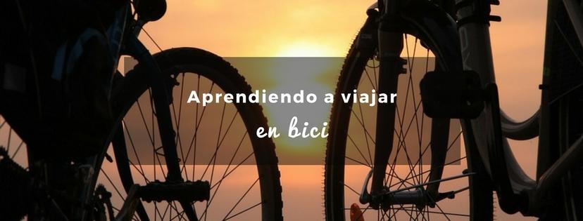 plan b viajero, turismo sustentable, aprendiendo a viajar en bicicleta