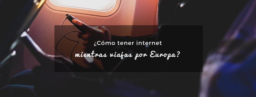 plan b viajero, como tener internet mientras viajas por Europa