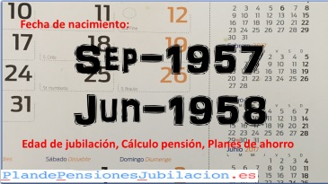 pensión nacidos entre sep-57 y jun-58