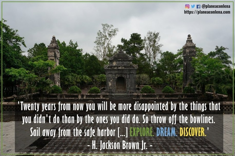 'Twenty years from now you will be more disappointed by the things that you didn't do than by the ones you did do. So throw off the bowlines. Sail away from the safe harbor. Catch the trade winds in your sails. Explore. Dream. Discover.' - H. Jackson Brown Jr