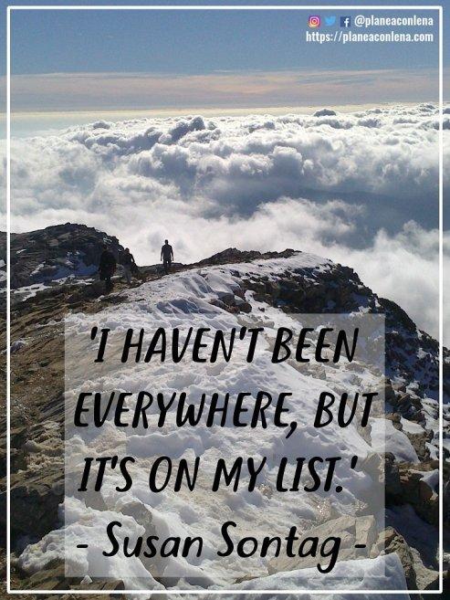 'No he estado en todos los sitios, pero está en mi lista' - Susan Sontag