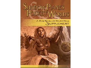 Shadow Planes & Pocket Worlds