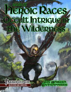 Book of Heroic Races: Occult Intrigue in the Wilderness